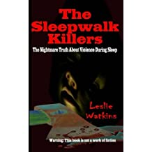 The Sleepwalk Killers: The Nightmare Truth About Violence During Sleep
