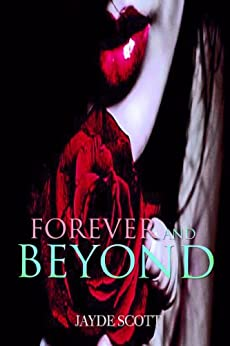 Forever And Beyond (Ancient Legends Book 5) (English Edition) von [Scott, Jayde]