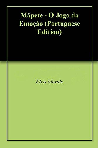 Mãpete - O Jogo da Emoção (Portuguese Edition) por Elvis Morais