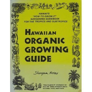 hawaiian-organic-growing-guide-hawaiis-how-to-grow-it-gardening-guidebook-for-the-tropics-and-subtro