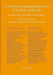 La réécriture hagiographique dans l'Occident médiéval. : Transformations formelles et idéologiques