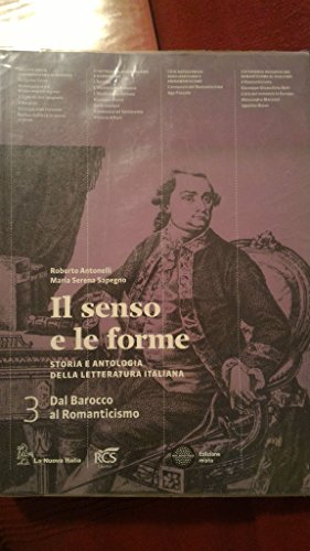 Il senso e le forme 3 - dal Barocco al Romanticismo