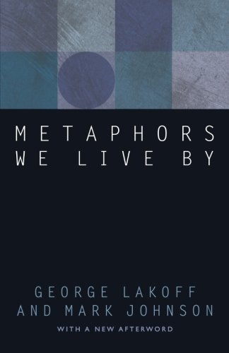Metaphors We Live By by Lakoff, George, Johnson, Mark (2003) Paperback