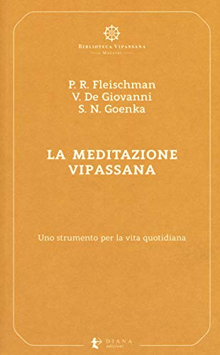 La meditazione Vipassana. Uno strumento per la vita quotidiana