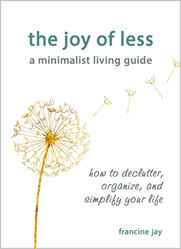 The joy of less a minimalist living guide how to declutter the joy of less a minimalist living guide how to declutter organize fandeluxe Choice Image
