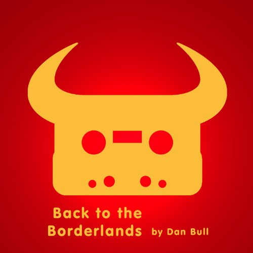 Back to the Borderlands [Explicit]