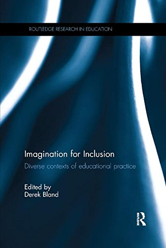 Imagination for Inclusion: Diverse contexts of educational practice