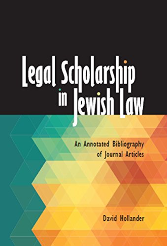 Legal Scholarship in Jewish Law: An Annotated Bibliography of Journal Articles