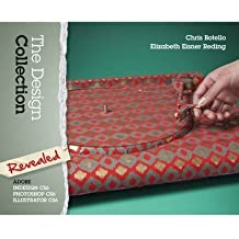 The Design Collection Revealed: Adobe InDesign, Photoshop and Illustrator CS6 (Adobe CS6) by Chris Botello (2012-08-30)