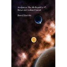 Amderesta The 4th Republic #7. Return to Civilian Control (Amderesta The 3rd/4th Republic Book 8) (English Edition)