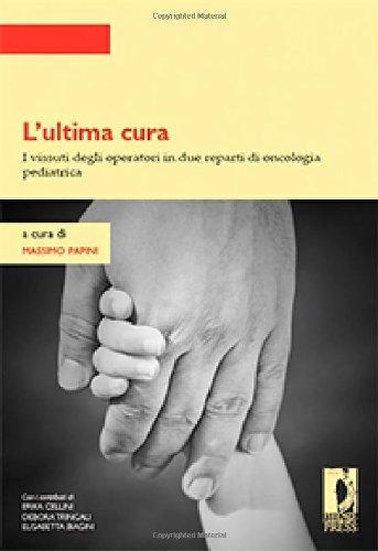 L'ultima cura (Strumenti per la didattica e la ricerca)
