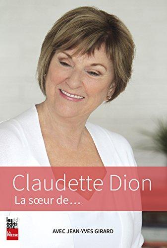 Claudette Dion. la Soeur de...