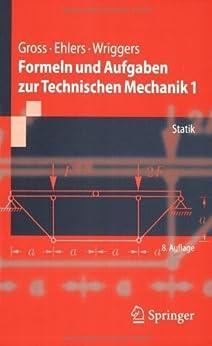 Formeln und Aufgaben zur Technischen Mechanik 1: Statik (Springer-Lehrbuch) von [Gross, Dietmar, Ehlers, Wolfgang, Wriggers, Peter]