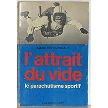 L'ATTRAIT DU VIDE - LE PARACHUTISME SPORTIF