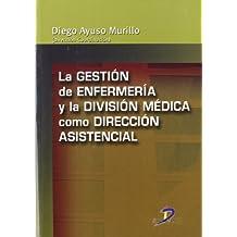 La gestión de enfermería y la división médica como dirección asistencial