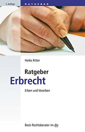 Ratgeber Erbrecht: Erben und Vererben (dtv Beck Rechtsberater)