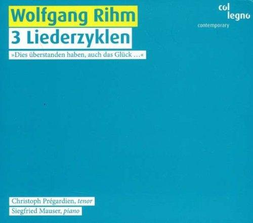 Rihm : 3 Liederzyklen. Prégardien, Mauser.