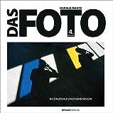 Das Foto: Bildaufbau und Farbdesign - Harald Mante