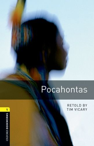American Oxford Bookworms: Stage 1: Pocahontas (Oxford Bookworms Library , Ture Stories Stage 1)