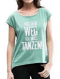 Spreadshirt Aus Dem Weg Ich Muss Tanzen Spruch Frauen T-Shirt mit gerollten  Ärmeln 9a114e5958
