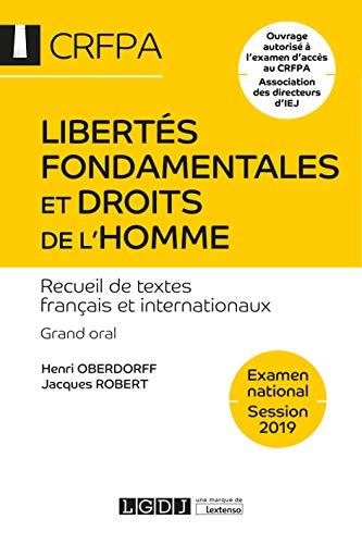 Libertés fondamentales et droits de l'homme : Recueil de textes français et internationaux, grand oral CRFPA