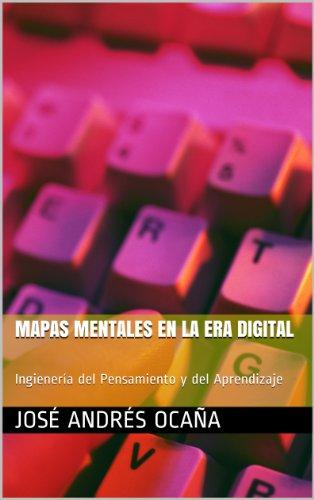 Mapas Mentales en la Era Digital: Ingienería del Pensamiento y del Aprendizaje (Spanish Edition)