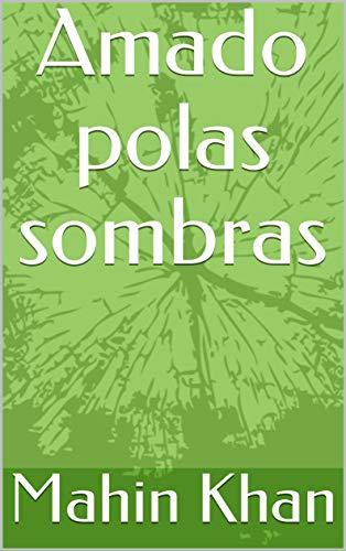 Amado polas sombras (Galician Edition) por Mahin  Khan