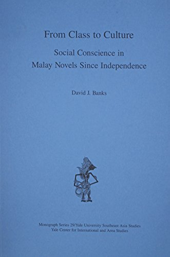 from-class-to-culture-social-conscience-in-malay-novels-since-independence-southeast-asia-studies-mo
