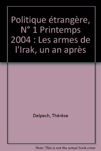 Politique étrangère, N° 1 Printemps 2004 : Les armes de l'Irak, un an après par Thérèse Delpech