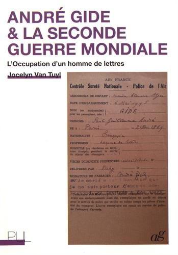 André Gide & la Seconde Guerre mondiale : L'Occupation d'un homme de lettres