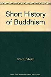 Short History of Buddhism by Edward Conze (1980-02-21)