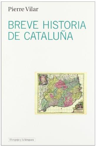 Breve historia de Cataluña (El espejo y la lámpara) por Pierre Vilar