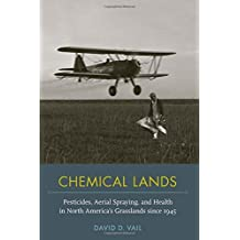 Chemical Lands: Pesticides, Aerial Spraying, and Health in North America's Grasslands since 1945 (NEXUS)