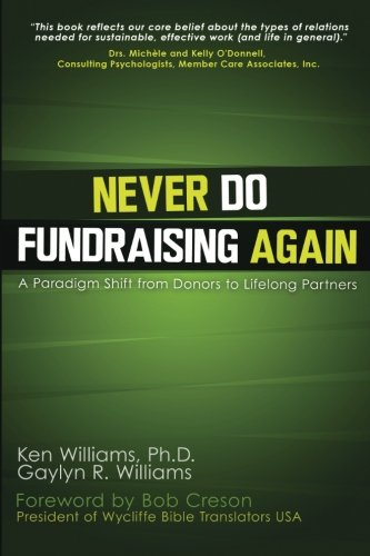 Never Do Fundraising Again A Paradigm Shift From Donors To Life Long Partners