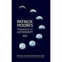 Patrick Moore's Yearbook of Astronomy 2012: 50th Anniversary Edition
