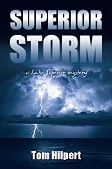 Superior Storm (Lake Superior Mysteries Book 2) (English Edition) di [Hilpert, Tom]