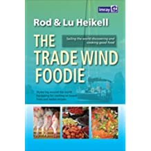 The Trade Wind Foodie: Good Food, Cooking and Sailing Around the World