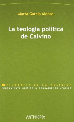 La Teología Política De Calvino (Pensamiento Critico / Utopico)