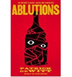 [(Ablutions)] [ By (author) Patrick DeWitt ] [January, 2012]