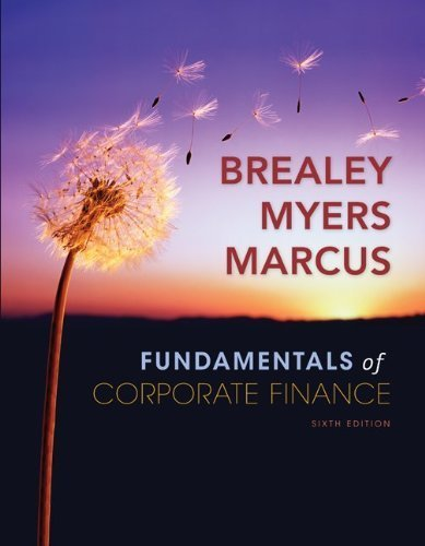 Fundamentals of Corporate Finance (McGraw-Hill/Irwin Series in Finance, Insurance and Real Estate) 6th by Brealey, Richard, Myers, Stewart, Marcus, Alan (2008) Hardcover