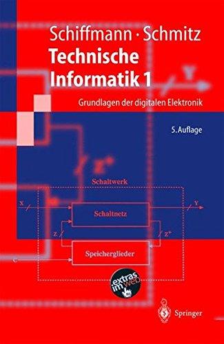 Technische Informatik 1: Grundlagen der Digitalen Elektronik (Springer-Lehrbuch) (German Edition)