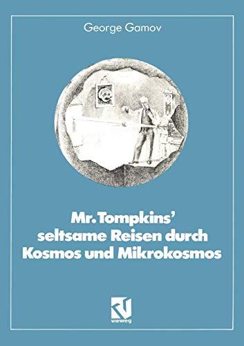 Mr. Tompkins seltsame Reisen durch Kosmos und Mikrokosmos: Mit Anmerkungen ''Was der Professor noch nicht wußte'' von Roman U. Sexl (Facetten der Physik)