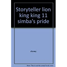 Storyteller lion king king 11 simba's pride