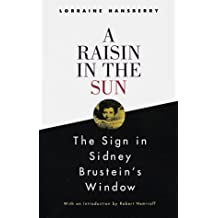 A Raisin in the Sun and The Sign in Sidney Brustein's Window by Lorraine Hansberry (1995-06-13)