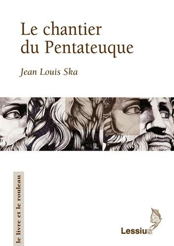 Le chantier du Pentateuque par Jean-Louis Ska
