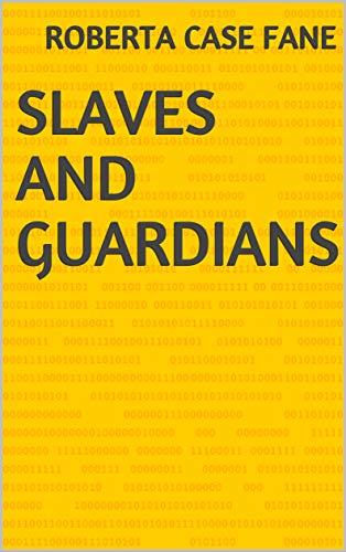 Slaves And Guardians (Finnish Edition) por Roberta Case Fane