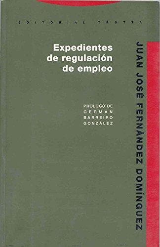 Expedientes de regulación de empleo (Estructuras y Procesos. Derecho) por Juan José Fernández Domínguez