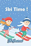 """Ski Journal: Ski lined notebook   gifts for a skiier   skiing books for kids, men or woman who loves ski  composition notebook  111 pages 6""""x9""""   ... background, children skiing, """"Ski Time"""" quote"""