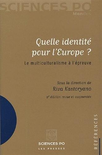 Quelle identité pour l'Europe ? : Le multiculturalisme à l'épreuve par Riva Kastoryano