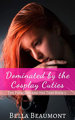 Dominated by the Cosplay Cuties (The Futa Girl and the Trap Book 5) (English Edition)